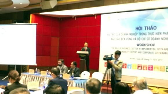 """Quang cảnh Hội thảo """"Vai trò của doanh nghiệp trong thực hiện phát triển bền vững: Báo cáo bền vững và bộ chỉ số doanh nghiệp bền vững"""""""